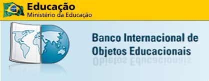 Ministerio de Educaçao - Brasil - Banco Internacional de Objetos Educacionais