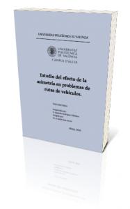 Proyecto de tesis doctoral: Estudio del efecto de la asimetría en problemas de rutas de vehículos